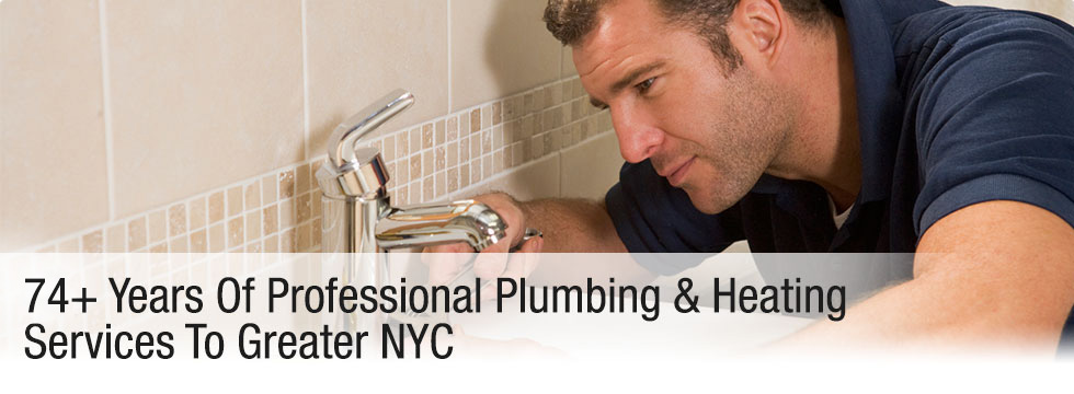 65+ Years Of Professional Plumbing & Heating Services To Greater NYC